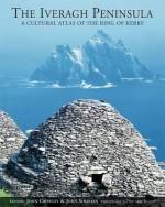 Iveragh Peninsula: A Cultural Atlas of the Ring of Kerry - John Sheehan