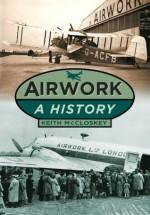 Airwork: A History - Keith McCloskey