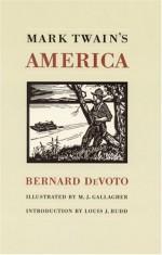 Mark Twain's America - Bernard DeVoto, M.J. Gallagher, Louis J. Budd
