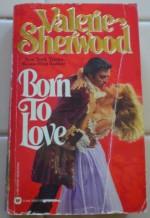 Born To Love - Valerie Sherwood