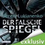 Der falsche Spiegel - Sergei Lukyanenko, Rainer Fritzsche, Christiane Pöhlmann