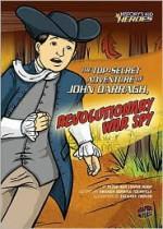 The Top-Secret Adventure of John Darragh, Revolutionary War Spy - Peter Roop, Connie Roop, Amanda Doering Tourville, Zachary Trover