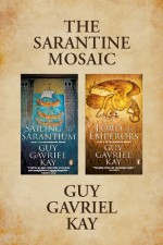 The Sarantine Mosaic - Guy Gavriel Kay