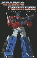 Transformers Classics Volume 1 Tp - Bob Budiansky, Bill Mantlo, Ralph Macchio, Jim Salicrup, Alan Kupperberg, William Johnson, Mike Manley, Ricardo Villamonte, Herb Trimpe, Don Perlin