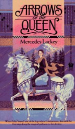 Arrows of the Queen - Mercedes Lackey