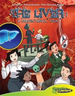 The Liver: A Graphic Novel Tour - Joeming Dunn, Rod Espinosa