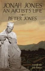 Jonah Jones: An Artist's Life - Peter Jones