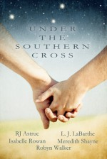 Under the Southern Cross - Meredith Shayne, L.J. LaBarthe, Isabelle Rowan, R.J. Astruc, Robyn Walker