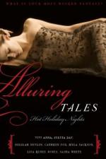 Alluring Tales: Hot Holiday Nights - Sylvia Day, Delilah Devlin, Myla Jackson, Vivi Anna, Cathryn Fox, Sasha White, Lisa Renee Jones