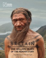 Britain: One Million Years of the Human Story - Rob Dinnis, Chris Stringer