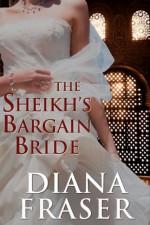 The Sheikh's Bargain Bride - Diana Fraser