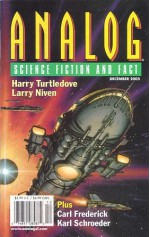 Analog Science Fiction and Fact, 2005 December (Volume CXXV, No. 12) - Stanley Schmidt, John G. Cramer Jr., Larry Niven, Robert J. Howe, Karl Schroeder, Harry Turtledove, Scott William Carter, Carl Frederick, Fran van Cleave