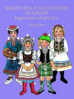Traditional Folk Costumes of Europe Paper Dolls in Full Color - Dover Publications Inc.