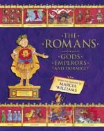The Romans: Gods, Emperors, and Dormice - Marcia Williams