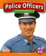 Police Officers - Alice K. Flanagan