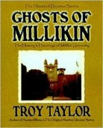 Ghosts of Millikin: The History & Hauntings of Millikin University - Troy Taylor