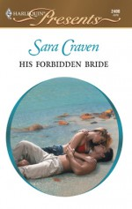 His Forbidden Bride - Sara Craven