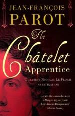 The Châtelet Apprentice (A Nicolas Le Floch Investigation) - Jean-François Parot, Michael Glencross