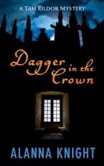 Dagger in the Crown (Tam Eildor mystery no.1) - Alanna Knight