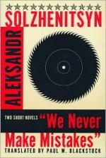 We Never Make Mistakes: Two Short Novels - Aleksandr Solzhenitsyn, Paul W. Blackstock