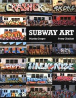 Subway Art - Martha Cooper, Henry Chalfant