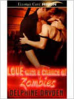 Love with a Chance of Zombies - Delphine Dryden
