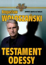 Testament Odessy - Bogusław Wołoszański