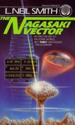 The Nagasaki Vector - L. Neil Smith