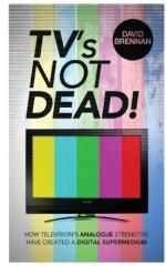 TV's Not Dead! - David Brennan