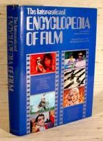 The International Encyclopedia Of Film - Roger Manvell