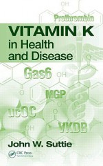 Vitamin K in Health and Disease - John W. Suttie