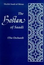 The Bostan of Saadi (The Orchard), Books I and II - Sheikh Muslihu-d-Din Sa'adi of Shiraz, Barlas Mirza Aqil-Hussain, Idries Shah