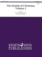 The Sounds of Christmas, Volume 1: Easy-Medium: Various for 4 Alto Saxophones - David Marlatt