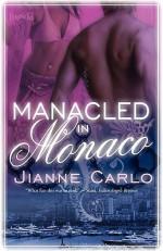 Manacled in Monaco - Jianne Carlo