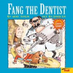 Fang the Dentist Wacky World of Snarvey Gooper - Mike Thaler, Jared Lee