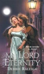 My Lord Eternity - Alexandra Ivy, Debbie Raleigh