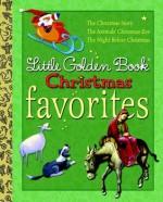 Little Golden Book Christmas Favorites - Jane Werner, Clement C. Moore, Gale Wiersum, Eloise Wilkin, Mircea Catusanu