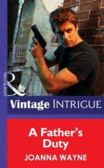 A Father's Duty (Mills & Boon Intrigue) (New Orleans Confidential - Book 3) - Joanna Wayne