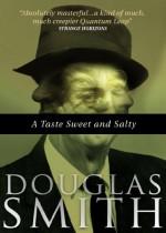 A Taste Sweet and Salty - Douglas Smith