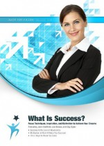 What Is Success? Focus Techniques, Inspiration, and Motivation to Achieve Your Dreams (Made for Success Collection) - Made for Success, Jack Canfield, Les Brown, Zig Ziglar, Loral Langemeier, Don Yaeger, Bob Proctor