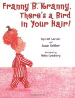 Franny B. Kranny, There's a Bird in Your Hair! - Harriet Lerner, Susan Goldhor, Helen Oxenbury