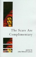 The Scars are Complimentary - John Edward Lawson