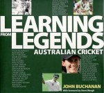 Learning from Legends: Australian Cricket - John Buchanan
