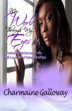 My World, Through My Eyes - Charmaine Galloway
