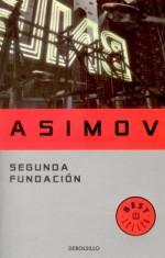Segunda Fundación (Foundación, #3) - Isaac Asimov, Pilar Giralt Gorina