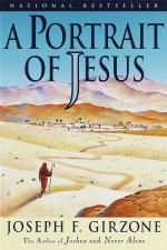 A Portrait of Jesus - Joseph F. Girzone