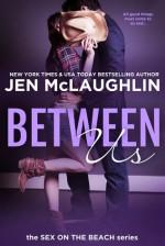 Between Us - Jen McLaughlin, Diane Alberts