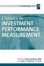 Classics in Investment Performance Measurement (The Spaulding Series) - David D. Spaulding, Gary P. Brinson, Franco Modigliani, Peter O. Dietz, Jack Treynor, Michael Jensen, Jose Menchero, Carl Bacon, Brian Singer, Eugene Fama, William F. Sharpe, James A. Tzitzouris Jr.