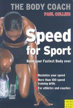 Speed for Sport: Build Your Strongest Body Ever with Australia's Body Coach - Paul Collins