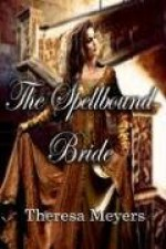 The Spellbound Bride - Theresa Meyers